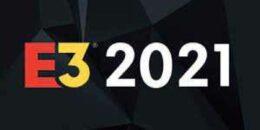 İşte E3 2021 İçin Onaylanan Oyunlar